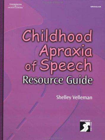 Childhood Apraxia of Speech Resource Guide (Singular Resourse Guide) by Shelley Velleman