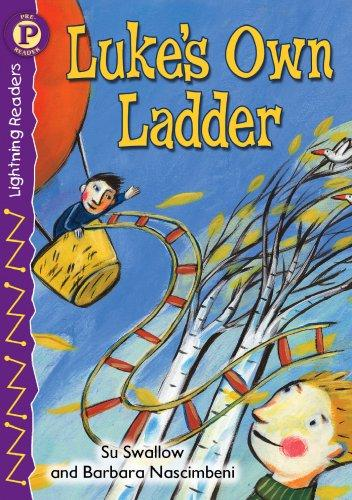 Luke's Own Ladder, Level P (Lightning Readers) by Su SWALLOW