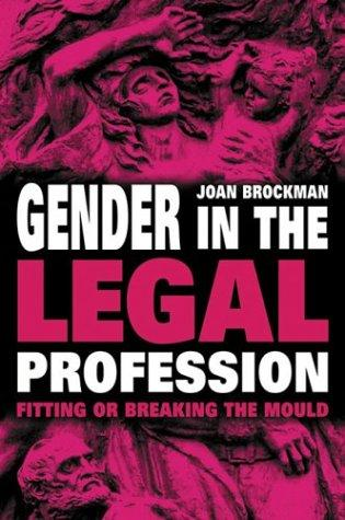 Gender in the Legal Profession by Joan Brockman