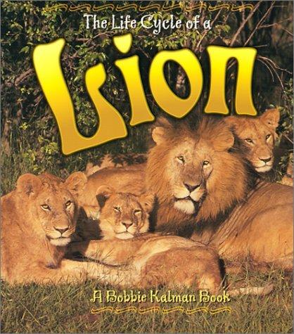 The Life Cycle of a Lion (The Life Cycle)