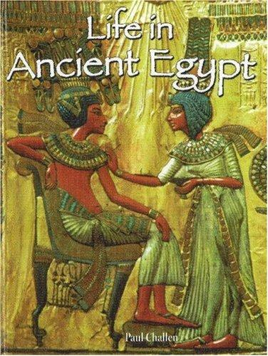 Life in ancient Egypt by Paul C. Challen