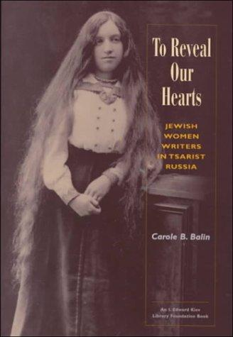 To Reveal Our Hearts by Carole B. Balin