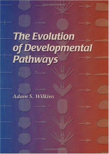 The Evolution of Developmental Pathways by A. S. Wilkins
