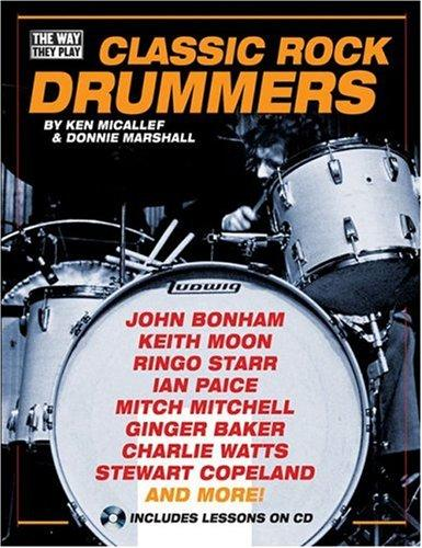 Classic Rock Drummers (Way They Play, The) by Ken Micallef
