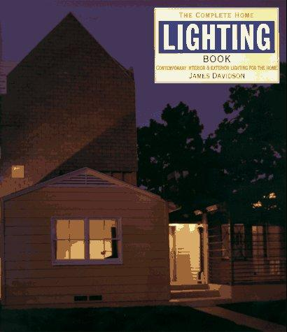 The complete home lighting book by Davidson, James