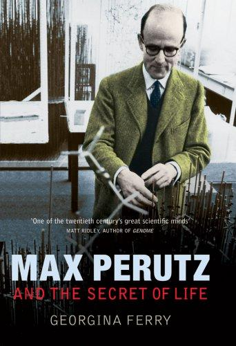 Max Perutz and the secret of life by Georgina Ferry