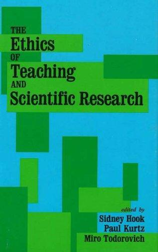 The Ethics of teaching and scientific research by Sidney Hook, Paul Kurtz, Miro Todorovich