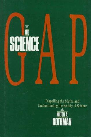 The science gap by Milton A. Rothman