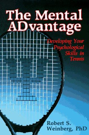 The Mental Advantage by Robert S. Weinberg