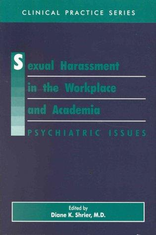 Sexual harassment in the workplace and academia by edited by Diane K. Shrier.