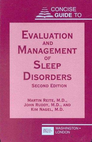 Concise guide to evaluation and management of sleep disorders by Martin Reite