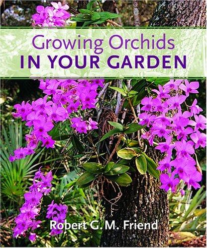 Growing Orchids in Your Garden by Robert G. M. Friend