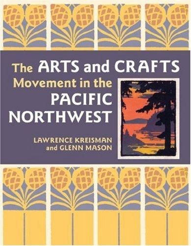 Image 0 of The Arts and Crafts Movement in the Pacific Northwest