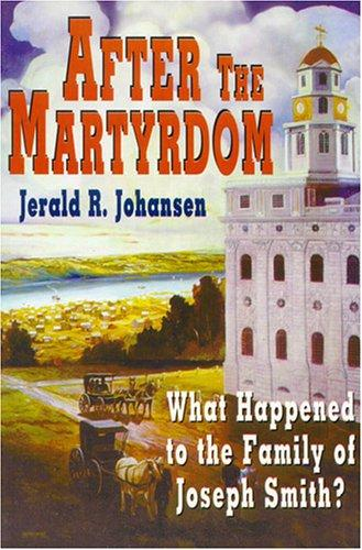 After the Martyrdom by Jerald Johansen