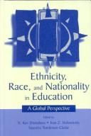 Ethnicity, race, and nationality in education by Nobuo Shimahara, Ivan Z. Holowinsky