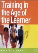 TRAINING IN THE AGE OF THE LEARNER by MARTYN SLOMAN