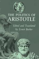 The Politics of Aristotle by translated, with an introd., notes and appendixes, by Ernest Barker.