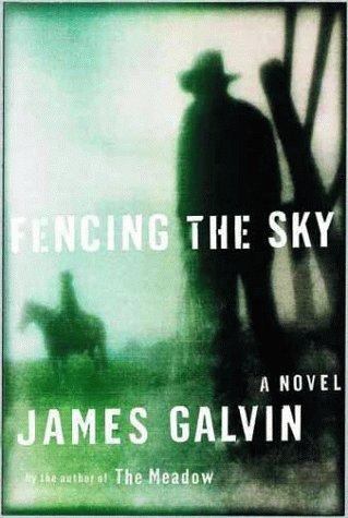 Fencing the sky by James Galvin