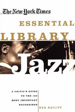 The New York Times Essential Library: Jazz by Ben Ratliff