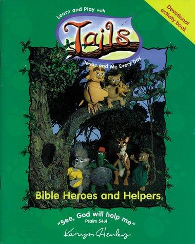 Bible Heroes and Helpers (Tails Adventures Activity Books)