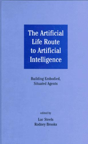 The artificial life route to artificial intelligence by