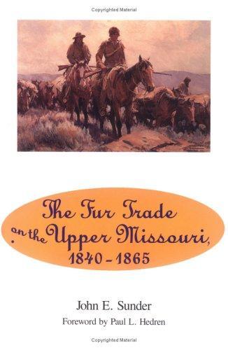 The Fur Trade on the Upper Missouri, 1840-1865