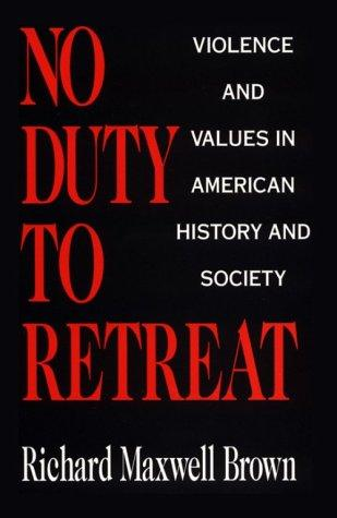 No duty to retreat by Richard Maxwell Brown
