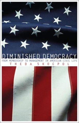 Image 0 of Diminished Democracy: From Membership to Management in American Civic Life (The