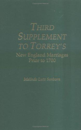 Third supplement to Torrey's New England marriages prior to 1700 by Melinde Lutz Sanborn
