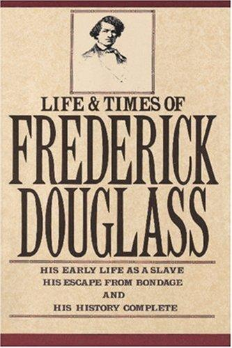 Life and times of Frederick Douglass by Frederick Douglass