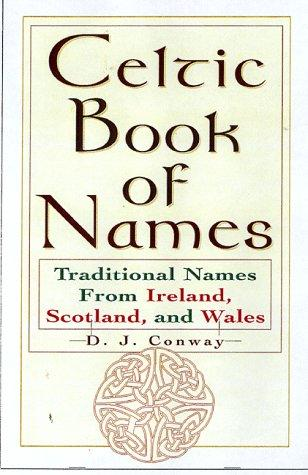 The Celtic book of names by D. J. Conway