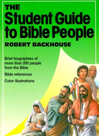 The student guide to Bible people by Robert Backhouse