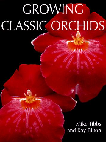 Growing classic orchids by Mike Tibbs