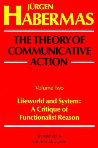 Image 0 of The Theory of Communicative Action, Volume 2: Lifeworld and System: A Critique o