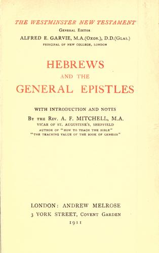 Hebrews and the general epistles by Alexander Ferrier Mitchell