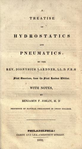 A treatise on hydrostatics and pneumatics by Dionysius Lardner