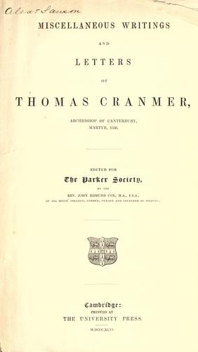 The works of Thomas Cranmer ... Edited for the Parker society by Thomas Cranmer
