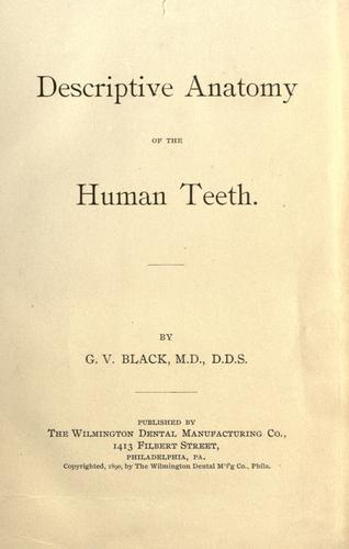 Descriptive anatomy of the human teeth by G. V. Black