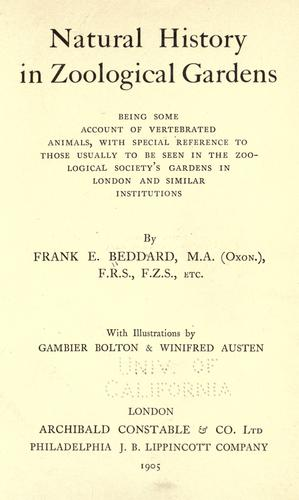 Natural history in zoological gardens by Frank E. Beddard