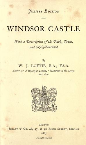Windsor Castle by W. J. Loftie