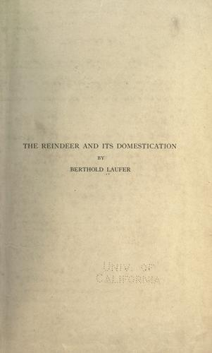 The reindeer and its domestication by Berthold Laufer