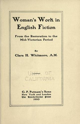 Woman's work in English fiction by Clara Helen Whitmore