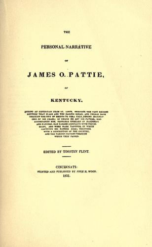 Pattie's personal narrative of a voyage to the Pacific and in Mexico, June 20, 1824-August 30, 1830.