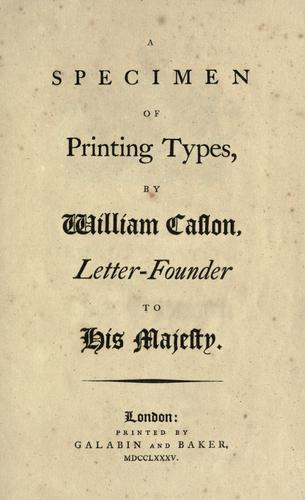 A specimen of printing types by William Caslon