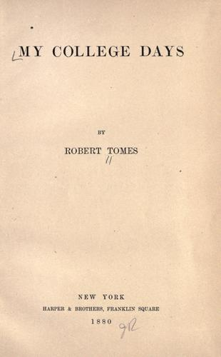 My college days by Robert Tomes