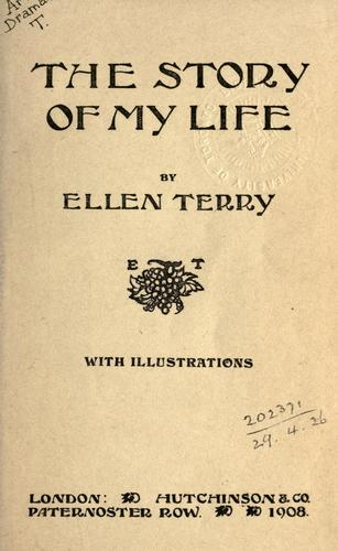 The story of my life. by Terry, Ellen Dame