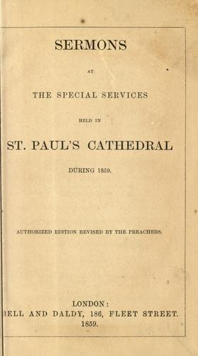 Sermons at the special services held in St. Paul's Cathedral during 1859 by