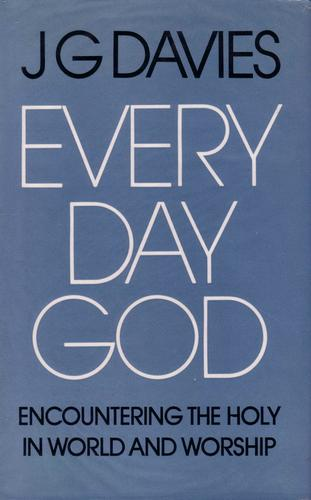 Every day God by John Gordon Davies