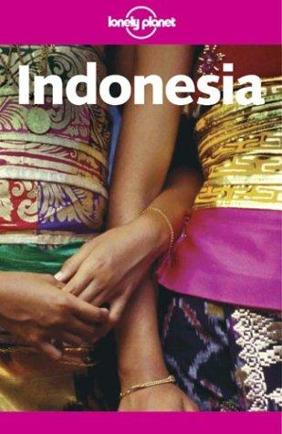 Lonely Planet Indonesia by Patrick Witton, Mark Elliott, Paul Greenway, Virginia Jealous, Etain O'Carroll, Nick Ray, Alan Tarbell, Matt Warren