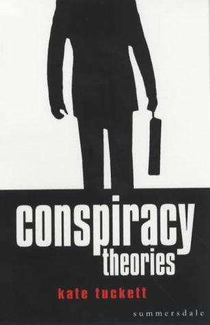 Conspiracy Theories by Kate Tuckett
